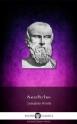 Complete Works of Aeschylus (Delphi Classics) - eBook
