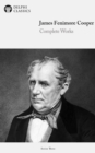 Delphi Complete Works of James Fenimore Cooper (Illustrated) - eBook