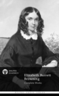 Complete Works of Elizabeth Barrett Browning (Delphi Classics) - eBook
