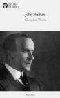 Delphi Complete Works of John Buchan (Illustrated) - eBook