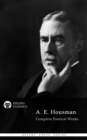 Complete Works of A. E. Housman (Delphi Classics) - eBook