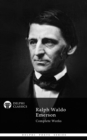 Complete Works of Ralph Waldo Emerson (Delphi Classics) - eBook