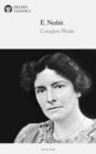 Complete Novels of E. Nesbit (Illustrated) - eBook