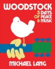 Woodstock: 3 Days Of Peace & Music - Book