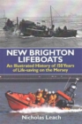 New Brighton Lifeboats : An Illustrated History of 150 Years  of Life-Saving on the Mersey - Book