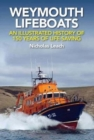 WEYMOUTH LIFEBOATS : An Illustrated History of 150 years of life-saving - Book