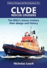 Clyde Rescue Cruisers : The RNLI's rescue cruisers, their design and history - Book