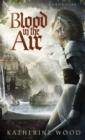 Blood in the Air : The Kari True Chronicles - Book