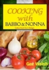 Cooking with Babbo and Nonna : Italian (and Other) Family Food on a Budget - Book