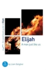 Elijah: A man just like us : 5 studies for individuals or groups - Book
