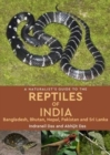 A Naturalist's Guide to the Reptiles of India - Book