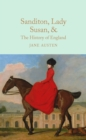 Sanditon, Lady Susan, & The History of England : The Juvenilia and Shorter Works of Jane Austen - Book