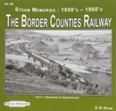 The Border Counties Railway Steam Memories 1950's-1960's : Newcastle to Reedsmouth No. 68, pt. 1 - Book