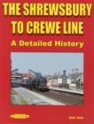 The Shrewsbury to Crewe Line : A Detailed History - Book
