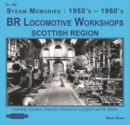 BR Locomotive Workshops Scottish Region : including, Cowlairs, Inveruire, Kilmarnock, Lochgorm & St.Rolex - Book