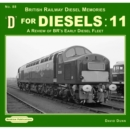 D For Diesels : 11 : A Review of BR's Early Diesel Fleet - Book