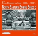 North Eastern Engine Sheds 5 : Hull: (Dairycoates)-53B (Botanic Gardens)- 53C ( Springhead) (Alexandra Dock) & 53D (Bridlington) - Book