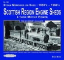 Scottish Region Engine Sheds & Their Motive Power 61 Group : 61A to 61 C : Including: Kittybrewster, Ferryhill,Keith, Elgin, Fraserburgh, Banff, Macduff, Peterhead, Inverurie - Book