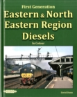Eastern & North Eastern Region Diesels : First Generation - Book