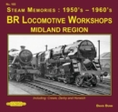 Br Locomotives Workshops Midland Region : Including : Crewe, Derby & Horwich - Book