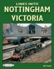 Lines Into Nottingham Victoria - Book