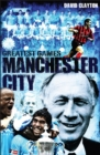Manchester City Greatest Games - eBook