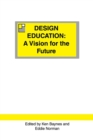 Design Education : A Vision for the Future - eBook