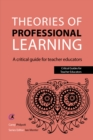 Theories of Professional Learning : A Critical Guide for Teacher Educators - eBook