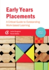 Early Years Placements : A Critical Guide to Outstanding Work-based Learning - eBook