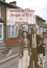 Creosote & Celery : People of E15 - eBook