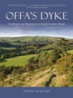 Offa's Dyke : Landscape and Hegemony in Eighth Century Britain - eBook