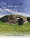The Development of Neolithic House Societies in Orkney : Investigations in the Bay of Firth, Mainland, Orkney (1994-2014) - eBook