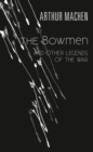 The Bowmen and other Legends of the War - eBook