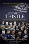 Behind the Thistle : Playing Rugby for Scotland - Book