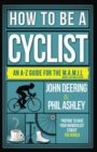 How to be a Cyclist : An A-Z of Life on Two Wheels - Book