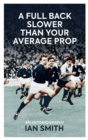 A Full Back Slower Than Your Average Prop - Book