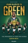 Our Blood is Green : Going Behind the Springbok Jersey - Book