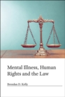 Mental Illness, Human Rights and the Law - Book