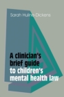 A Clinician's Brief Guide to Children's Mental Health Law - Book