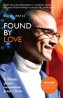 Found by Love : A Hindu Priest Encounters Jesus Christ - Book