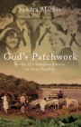 God's Patchwork : Stories of a Missionary Nurse in Rural Zambia - Book