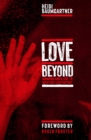 Love Beyond : Bringing God's Love to Soho's Red-Light District - Book