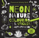 Neon Nature Colouring & Sticker Activity Book - Book
