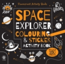 Space Explorer Colouring & Sticker Activity Book - Book