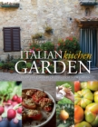 Italian Kitchen Garden : Enjoy the flavours of Italy from your garden - eBook