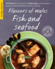 Flavours of Wales : Fish and Seafood - Book