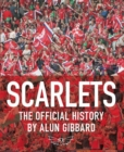 Scarlets : The Official History - Book