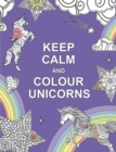 Keep Calm and Colour Unicorns - Book