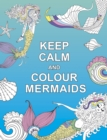 Keep Calm and Colour Mermaids - Book