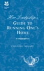 Her Ladyship's Guide to Running One's Home - eBook
